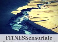 Fitnessensoriale - vivere il movimento con i sensi