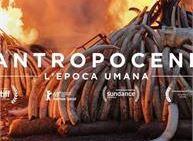 Antropocene - L'epoca umana - Film documentario, ambiente